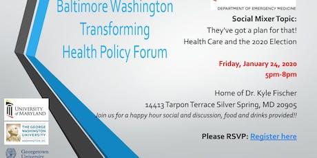 Baltimore Washington Transforming Health Policy Forum MIXER tickets