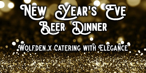 New Year's Eve Beer Dinner at Wolfden!