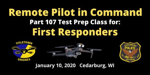 Remote Pilot in Command: Part 107 Test Prep for First Responders