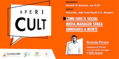 AperiCULT - Come fare il social media manager senza annoiarsi a morte tickets