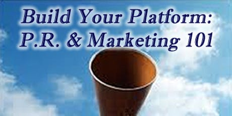 Build Your Platform! PR & Marketing 101 tickets