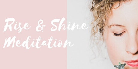 Rise & Shine Meditation tickets