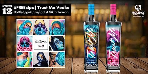 #FREEsips & Bottle Signing | Trust Me Vodka with artist Viktor Roman