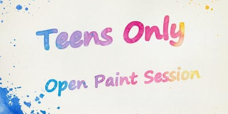 """Teens Only"" Open Paint (13-19 yrs) ""Paint Anything You Want tickets"