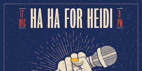 Ha Ha for Heidi: A Comedy Benefit for Heidi Sloan @ Mohawk (Indoor) tickets