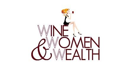 Wine, Women & Wealth New Braunfels tickets