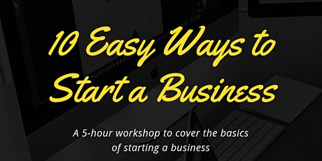 10 Easy Ways to Start a Business w/ less than $500 tickets