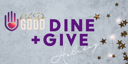 WE DO GOOD  Dine + Give Holiday