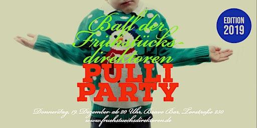 Ball der Frühstücksdirektoren - PULLI PARTY