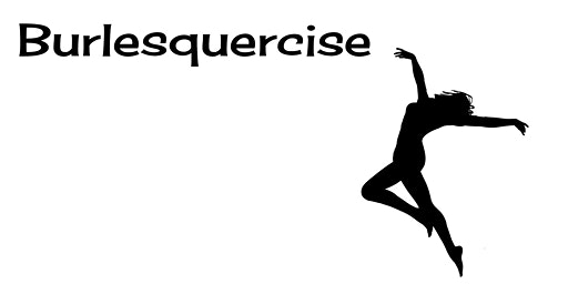 New Year Burlesquercise (4 Week)
