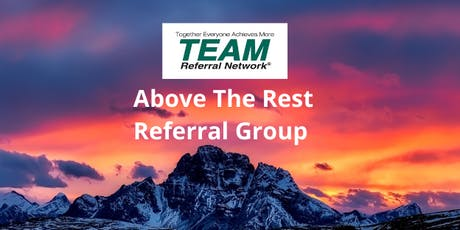 Above the Rest Referral Group of TEAM tickets