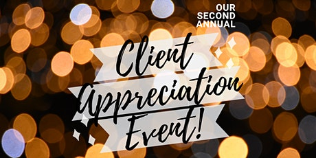 Our Second Annual Client Appreciation Event tickets