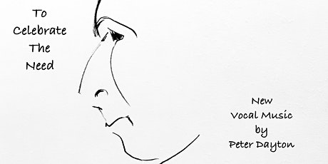 To Celebrate The Need: New Vocal Music by Peter Dayton tickets