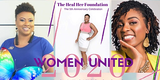 The Heal Her Foundation presents; Women United, a Celebration of Healing