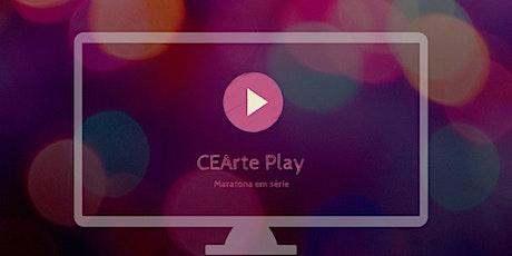"""CEArte Play """"Maratona em Série"""" ingressos"""