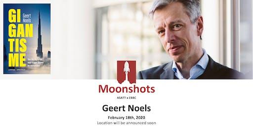 Moonshots: Geert Noels - Gigantisme