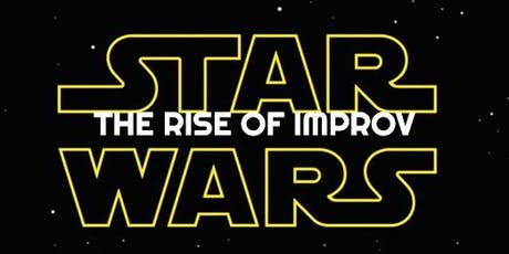 King of the Galaxy: The Rise of Improv - Star Wars Inspired Competitive Short Form Improv tickets