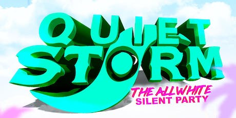 Quiet Storm: The All White Silent Party tickets
