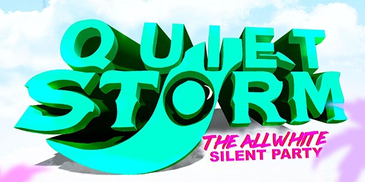 Quiet Storm: The All White Silent Party