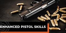 Enhanced Pistol Skills