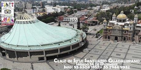 Clase in Situ: El Santuario Guadalupano. boletos