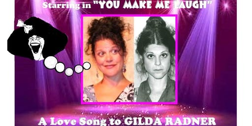 """You Make Me Laugh"" A Love Song to GILDA RADNER starring Francesca Amari"