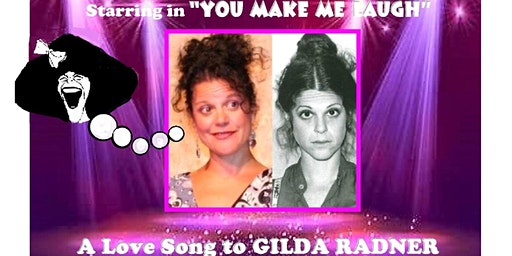 """You Make Me Laugh"" A Love Song to GILDA RADNER starring Francesca Amari"