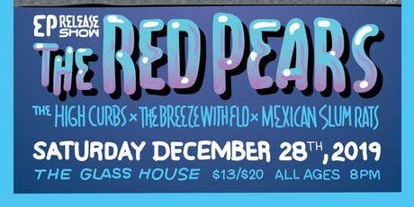 The Red Pears w/ The High Curbs, TheBreezeWithFlo, Mexican Slum Rats tickets