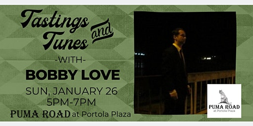 Live Music - Tastings & Tunes w/ Bobby Love