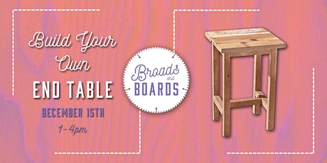 BROADS AND BOARDS: Build Your Own End Table tickets