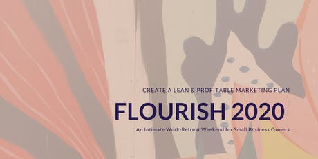 FLOURISH 2020 // Create a Lean Digital Marketing Funnel in ONE Weekend! tickets