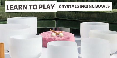 Learn to Play Crystal Singing Bowls tickets