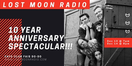 Lost Moon Radio 10th Anniversary Spectacular tickets