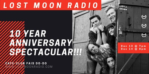 Lost Moon Radio 10th Anniversary Spectacular