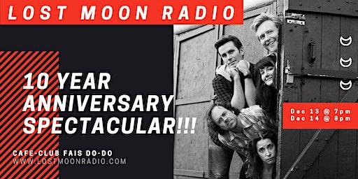 Lost Moon Radio 10th Anniversary Spectacular
