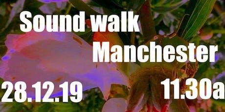 Sound-walk, Whitworth Park  Manchester Cathedral ,  tickets