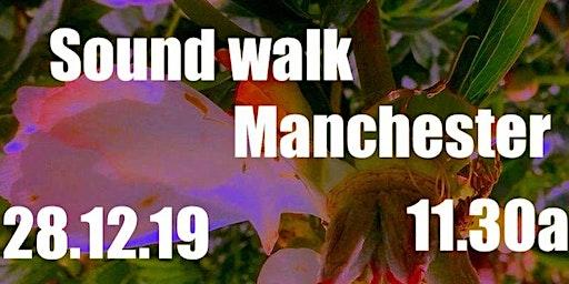 Sound-walk, Whitworth Park  Manchester Cathedral ,