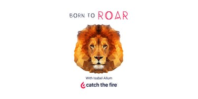 Born To Roar