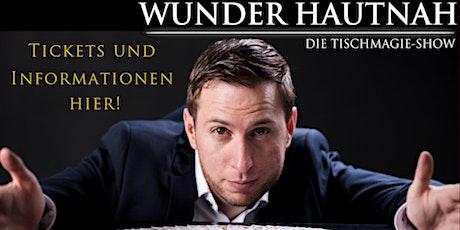 Wunder Hautnah - Die Tischmagieshow - Zauber und Magie Show Tickets