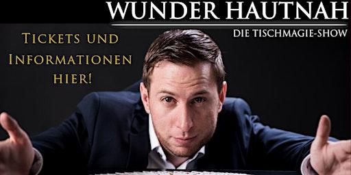 Wunder Hautnah - Die Tischmagieshow - Zauber und Magie Show