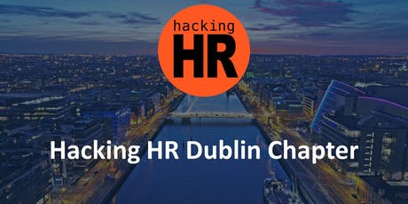 Hacking HR Dublin Chapter Meetup 1 tickets