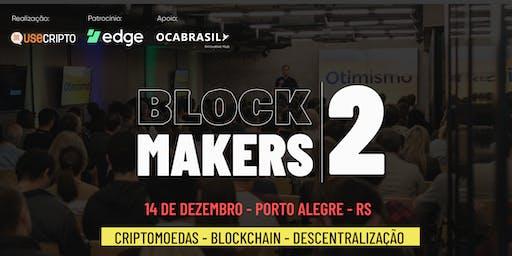 Blockmakers 2ºedição   Criptomoedas, Blockchain e Descentralização