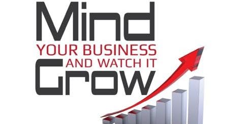 Mind Your Business and Watch It Grow