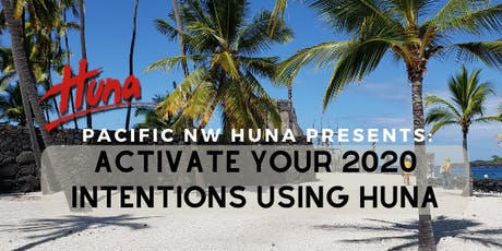 Activate Your 2020 Intentions Using Huna tickets