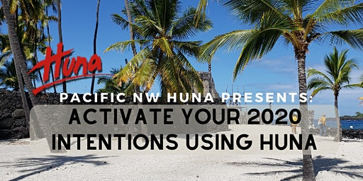 Activate Your 2020 Intentions Using Huna