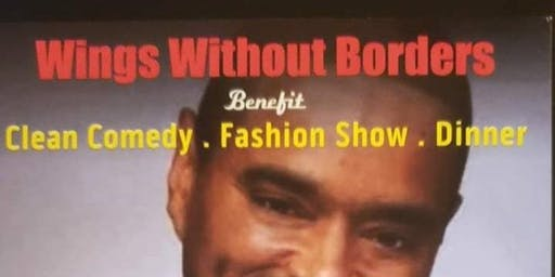 Wings Without Borders Benefit Clean Comedy.Fashion Show. Dinner