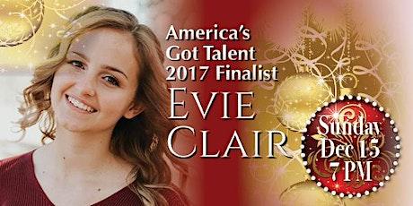 America's Got Talent Finalist Evie Clair 7 PM tickets