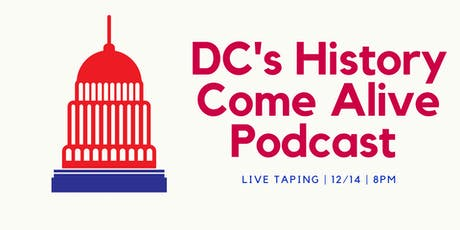 Live Recording: DC's History Come Alive Podcast tickets