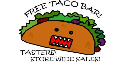 Storewide sale and Taco Bar