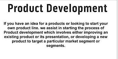 Business Enhancement Series presents................Product Development
